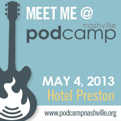 Meet Me at PodCamp Nashville